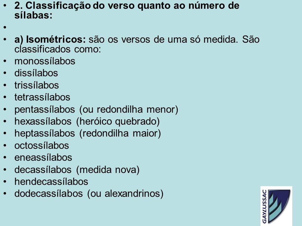 2. Classificação do verso quanto ao número de sílabas: