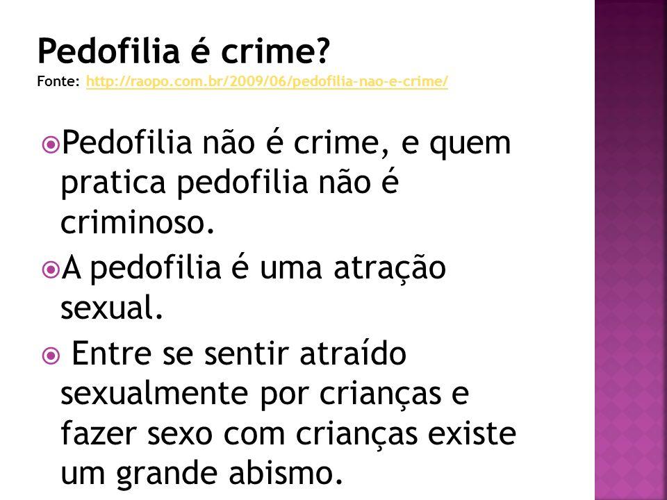 Pedofilia é crime. Fonte: http://raopo. com