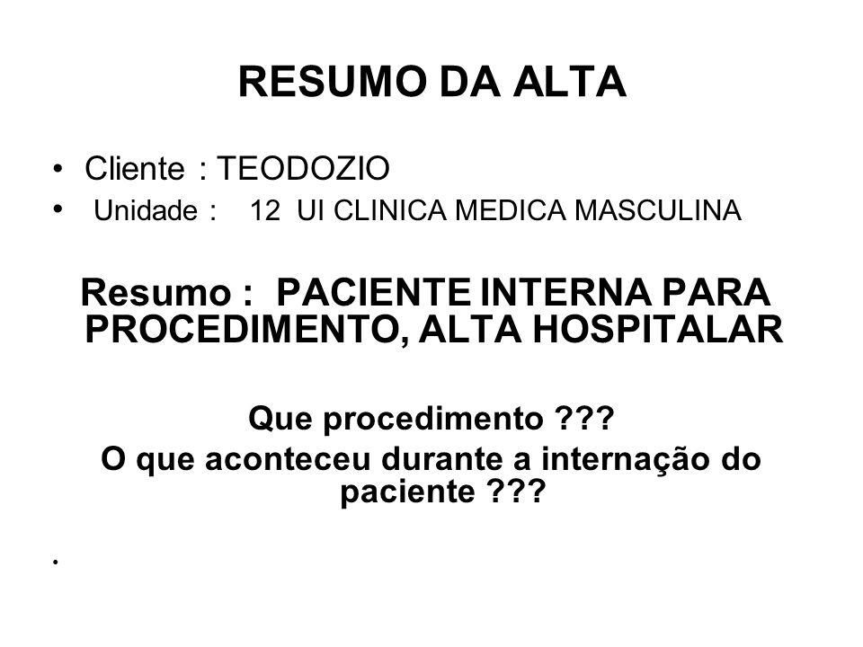 O que aconteceu durante a internação do paciente
