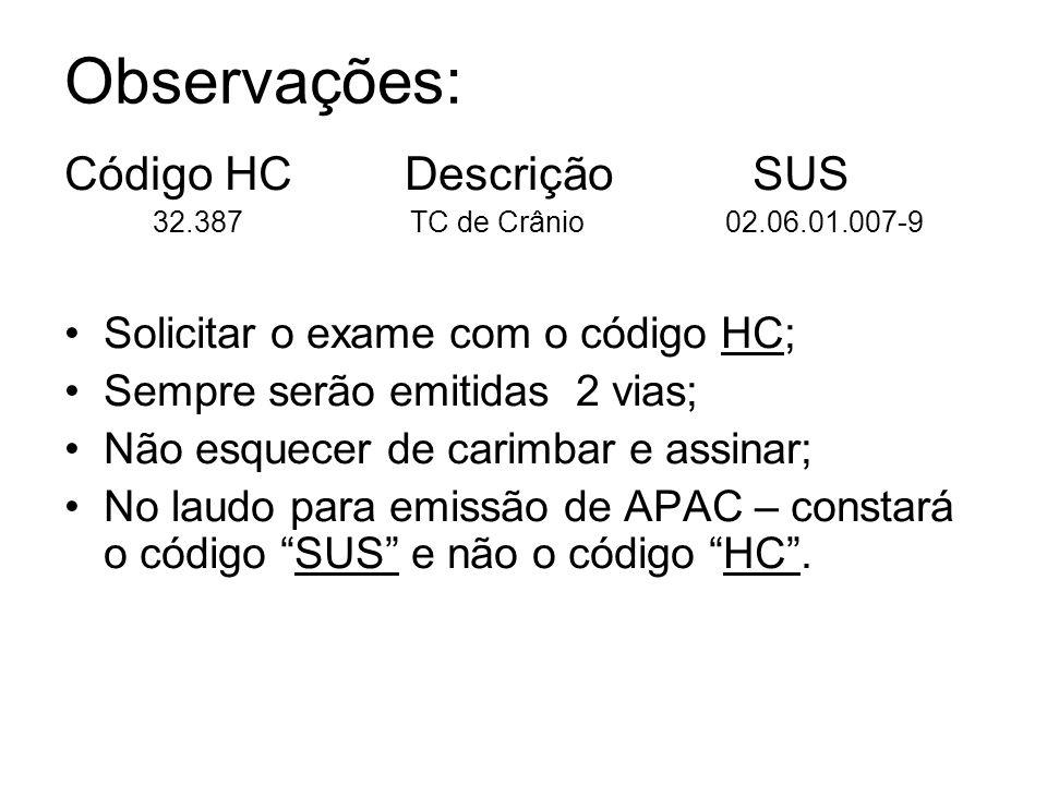 Observações: Código HC Descrição SUS