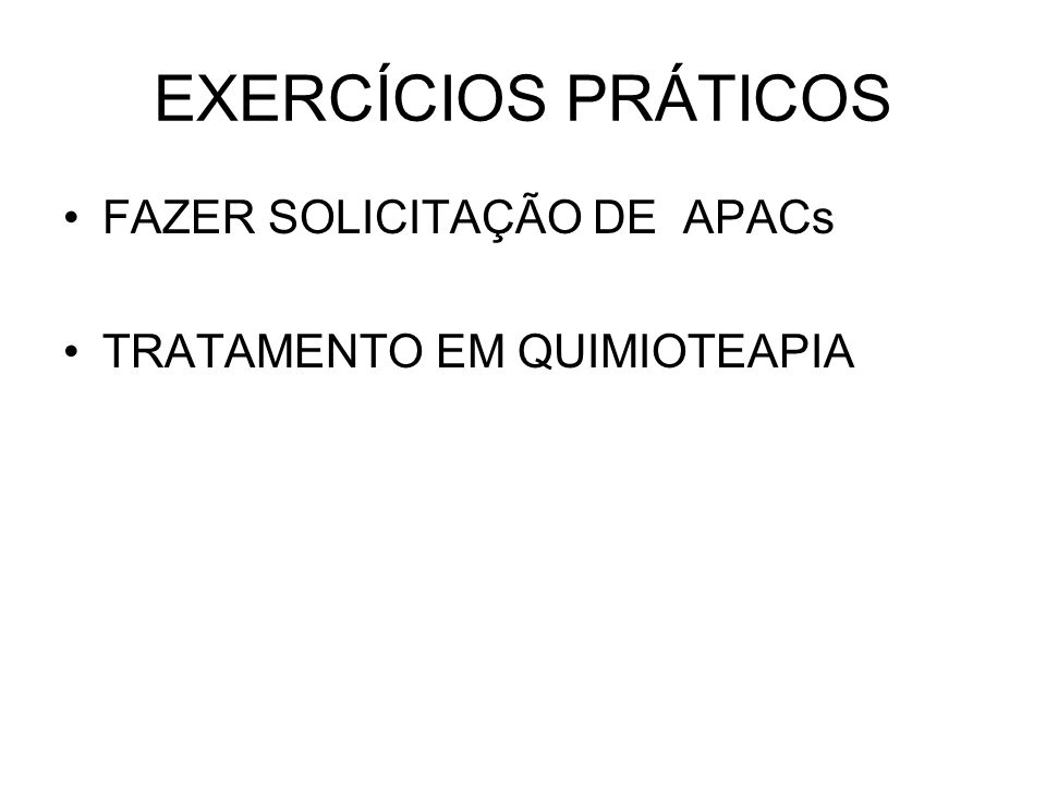 EXERCÍCIOS PRÁTICOS FAZER SOLICITAÇÃO DE APACs