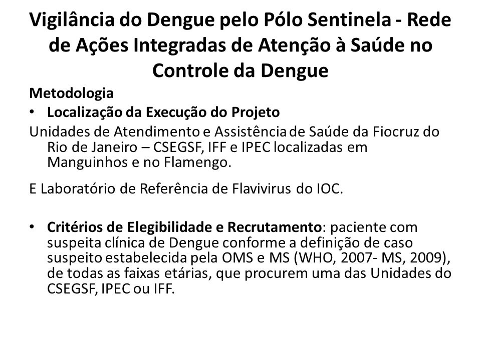 Vigilância do Dengue pelo Pólo Sentinela - Rede de Ações Integradas de Atenção à Saúde no Controle da Dengue