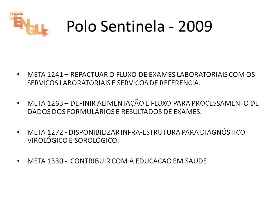 Polo Sentinela - 2009META 1241 – REPACTUAR O FLUXO DE EXAMES LABORATORIAIS COM OS SERVICOS LABORATORIAIS E SERVICOS DE REFERENCIA.