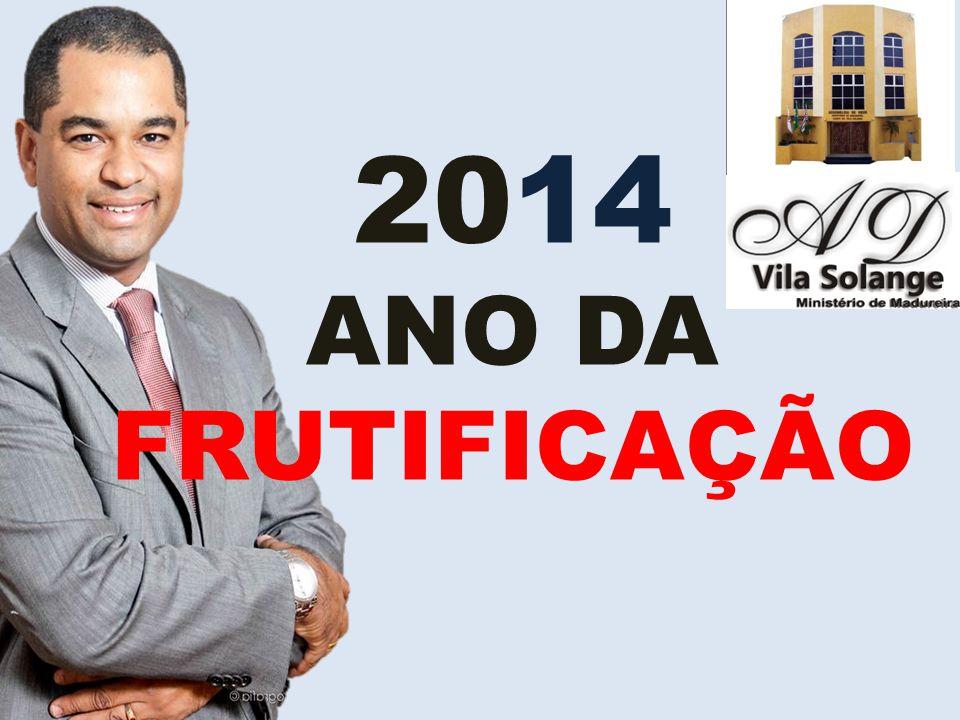 2014 ANO DA FRUTIFICAÇÃO