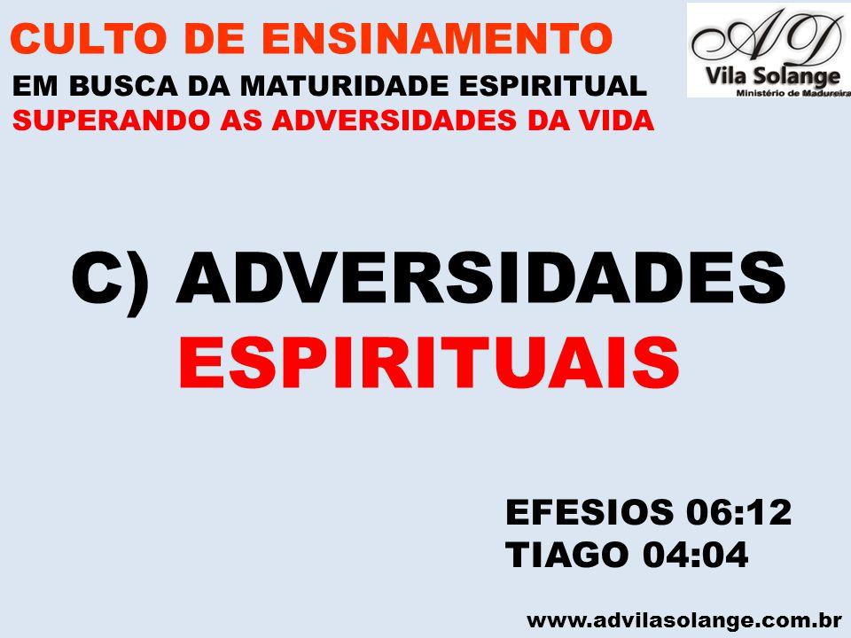 C) ADVERSIDADES ESPIRITUAIS CULTO DE ENSINAMENTO EFESIOS 06:12