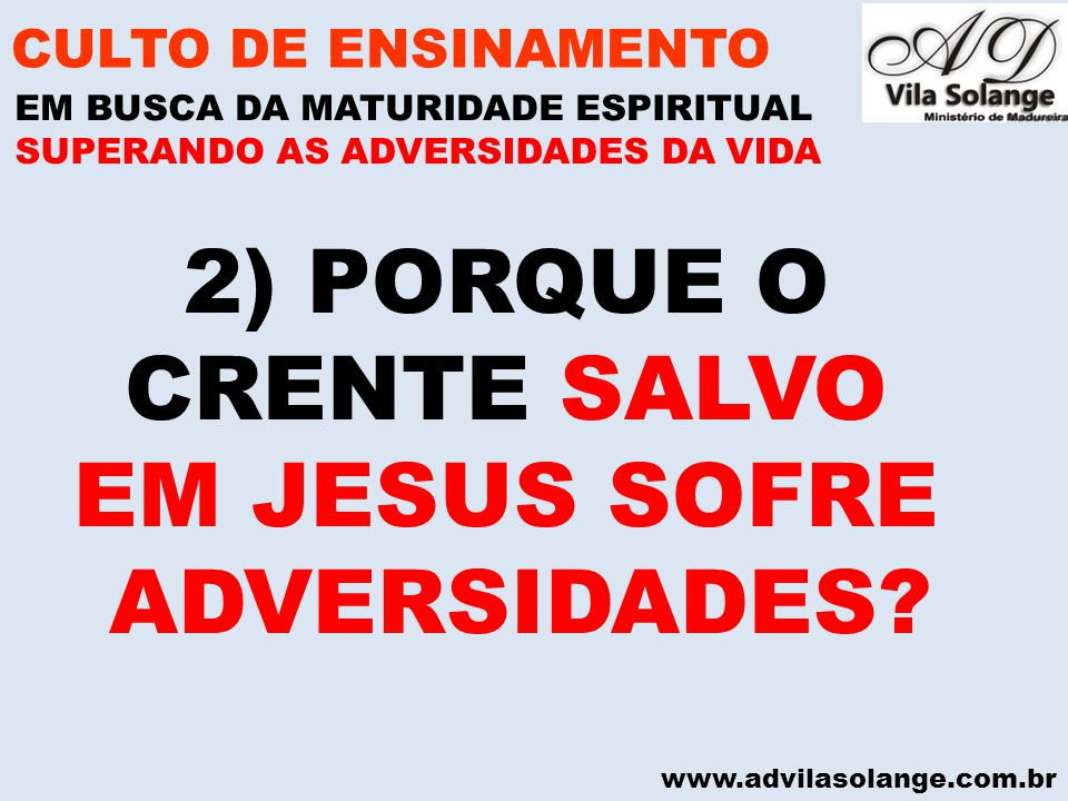2) PORQUE O CRENTE SALVO EM JESUS SOFRE ADVERSIDADES