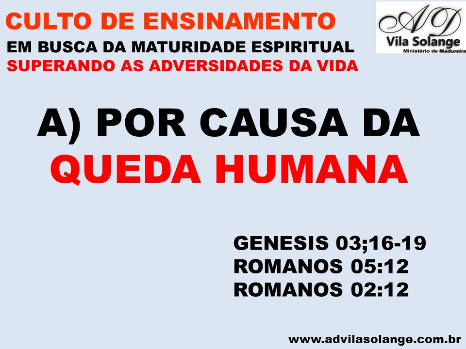 POR CAUSA DA QUEDA HUMANA CULTO DE ENSINAMENTO GENESIS 03;16-19