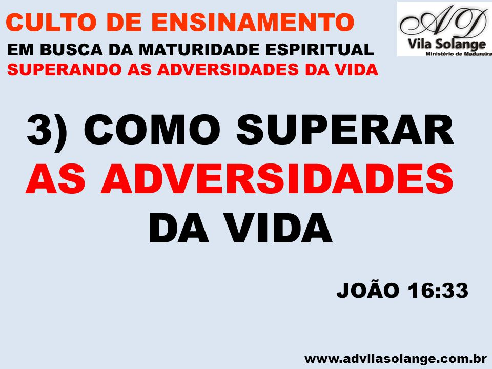 3) COMO SUPERAR AS ADVERSIDADES DA VIDA CULTO DE ENSINAMENTO