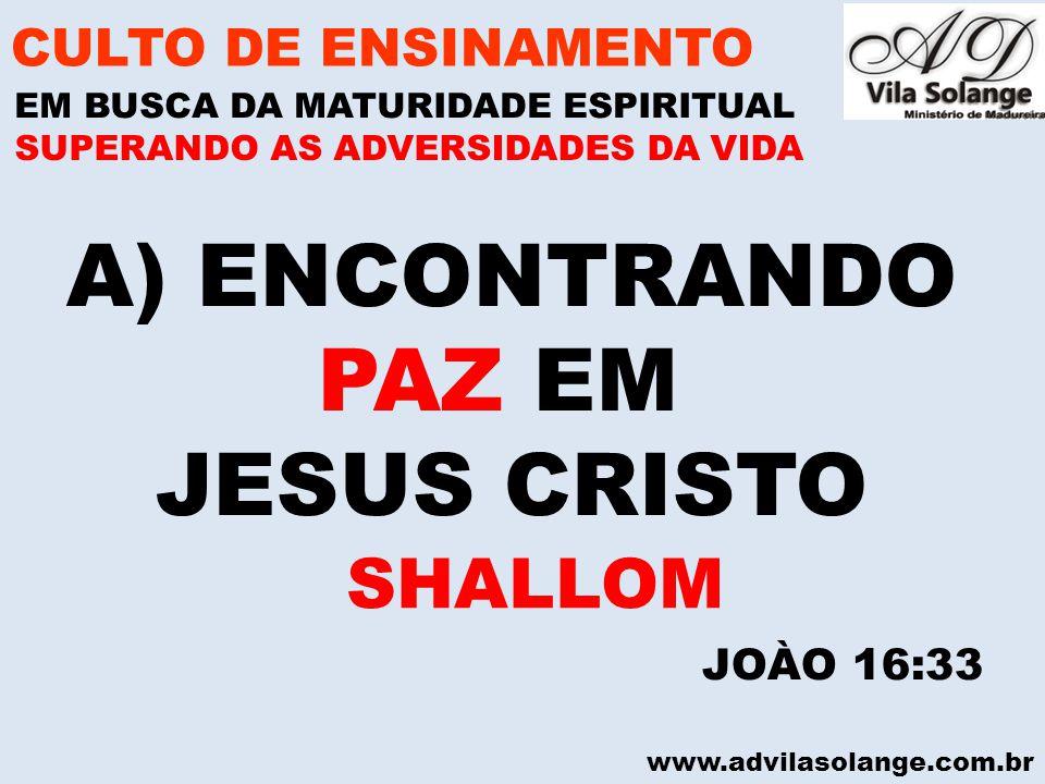ENCONTRANDO PAZ EM JESUS CRISTO SHALLOM CULTO DE ENSINAMENTO