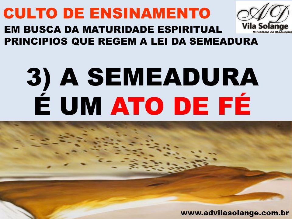 3) A SEMEADURA É UM ATO DE FÉ CULTO DE ENSINAMENTO