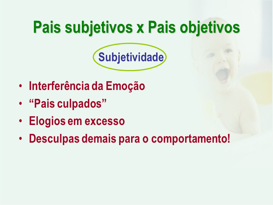 Pais subjetivos x Pais objetivos