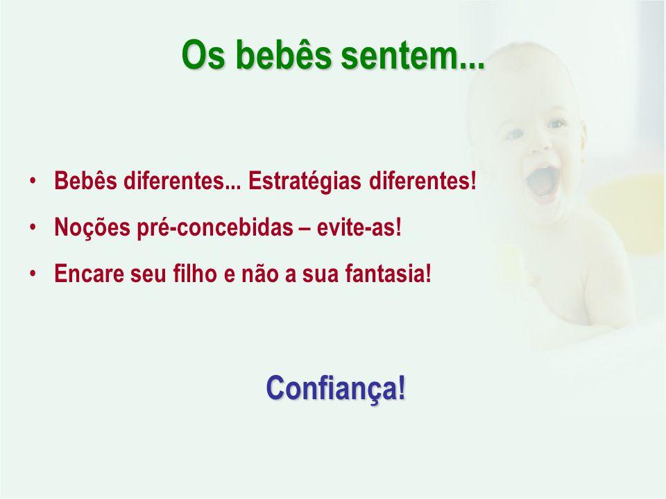 Os bebês sentem... Confiança!