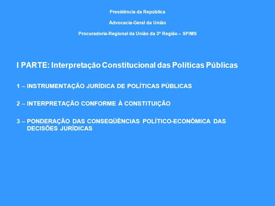 I PARTE: Interpretação Constitucional das Políticas Públicas