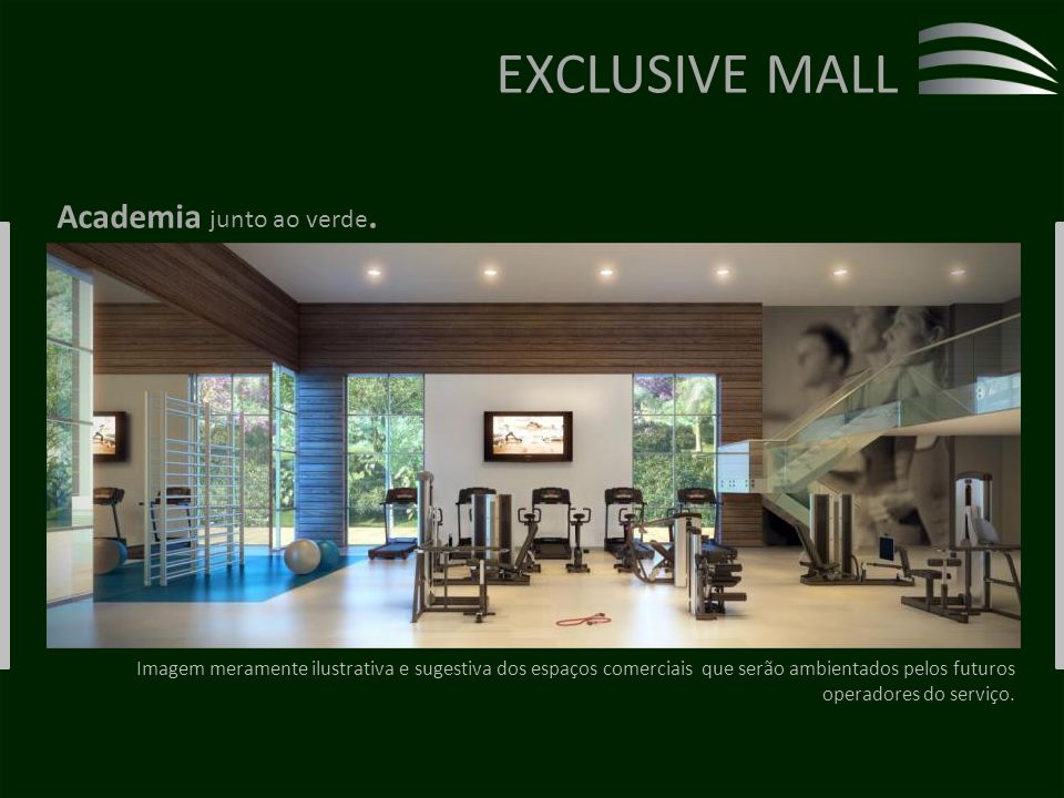EXCLUSIVE MALL Academia junto ao verde.