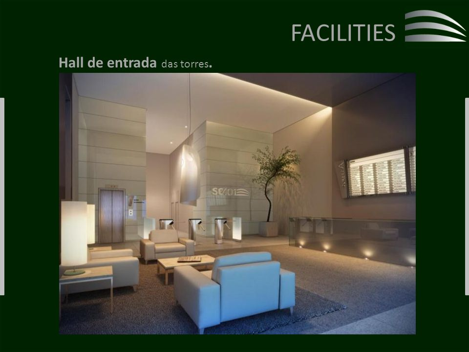 FACILITIES Hall de entrada das torres.