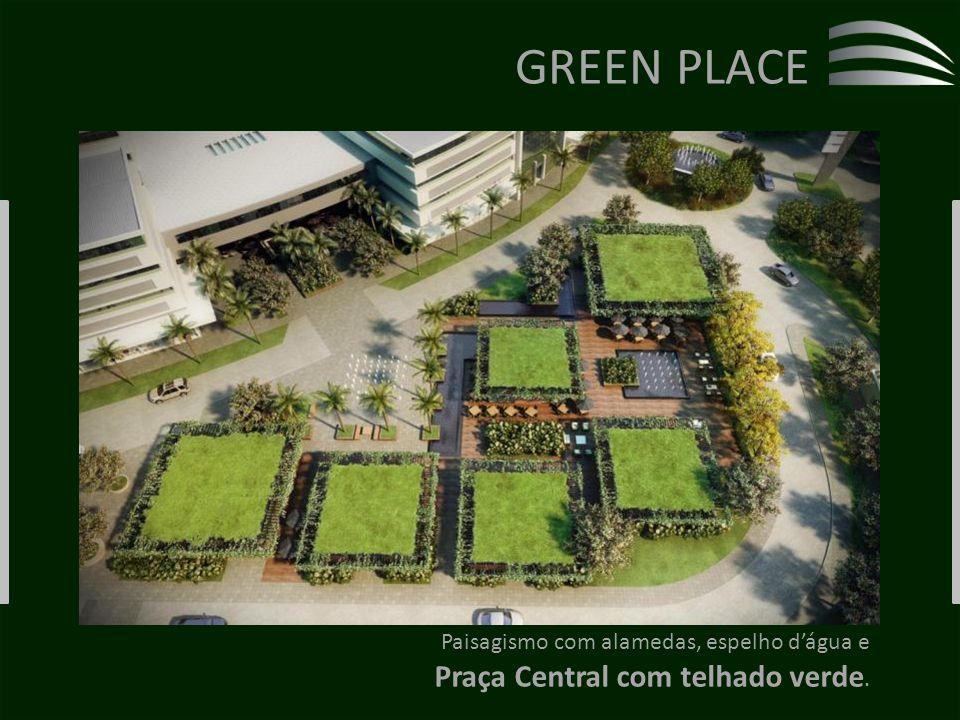 GREEN PLACE Praça Central com telhado verde.