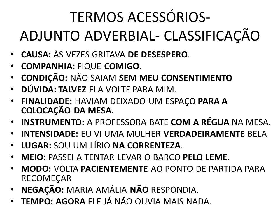 TERMOS ACESSÓRIOS- ADJUNTO ADVERBIAL- CLASSIFICAÇÃO