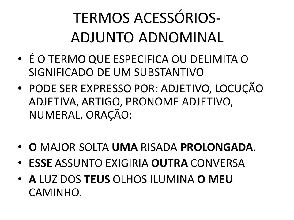 TERMOS ACESSÓRIOS- ADJUNTO ADNOMINAL
