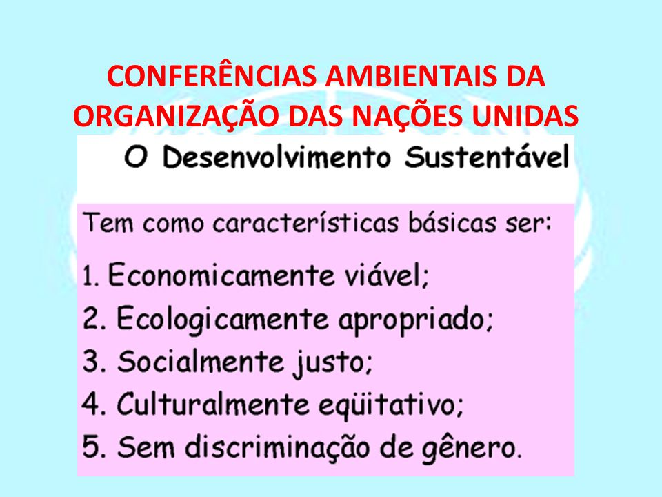 CONFERÊNCIAS AMBIENTAIS DA ORGANIZAÇÃO DAS NAÇÕES UNIDAS