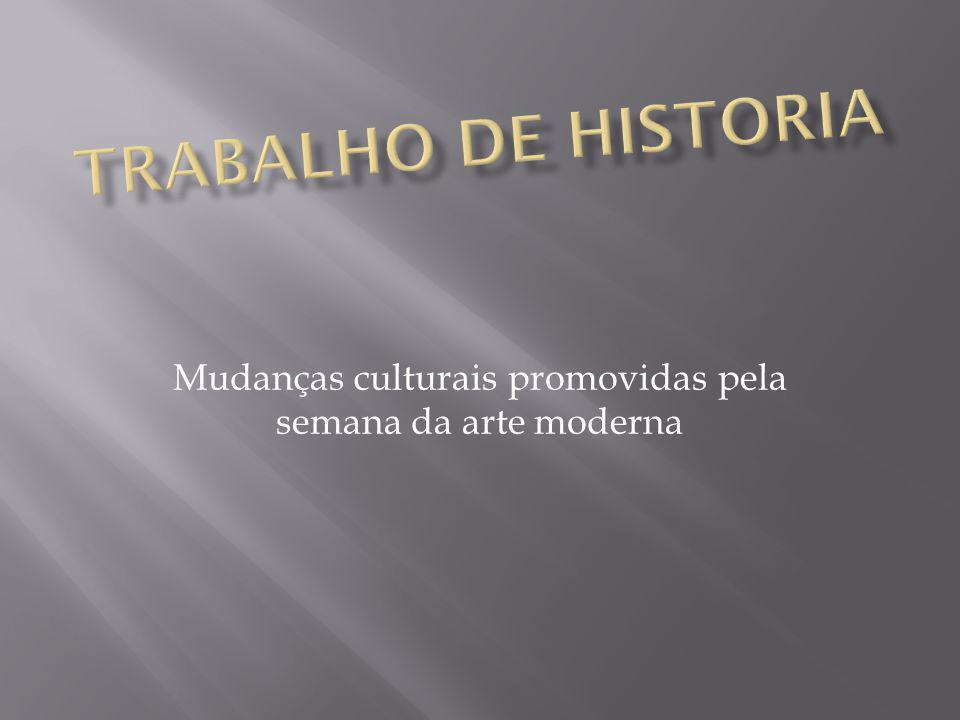 Mudanças culturais promovidas pela semana da arte moderna
