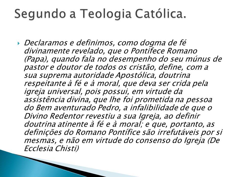 Segundo a Teologia Católica.