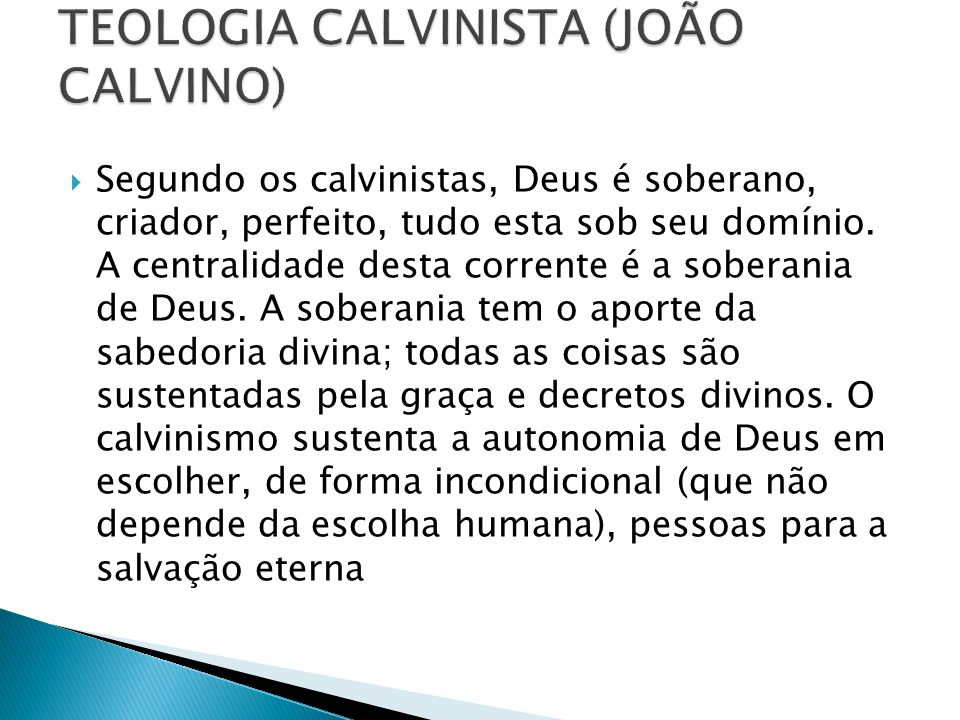 TEOLOGIA CALVINISTA (JOÃO CALVINO)