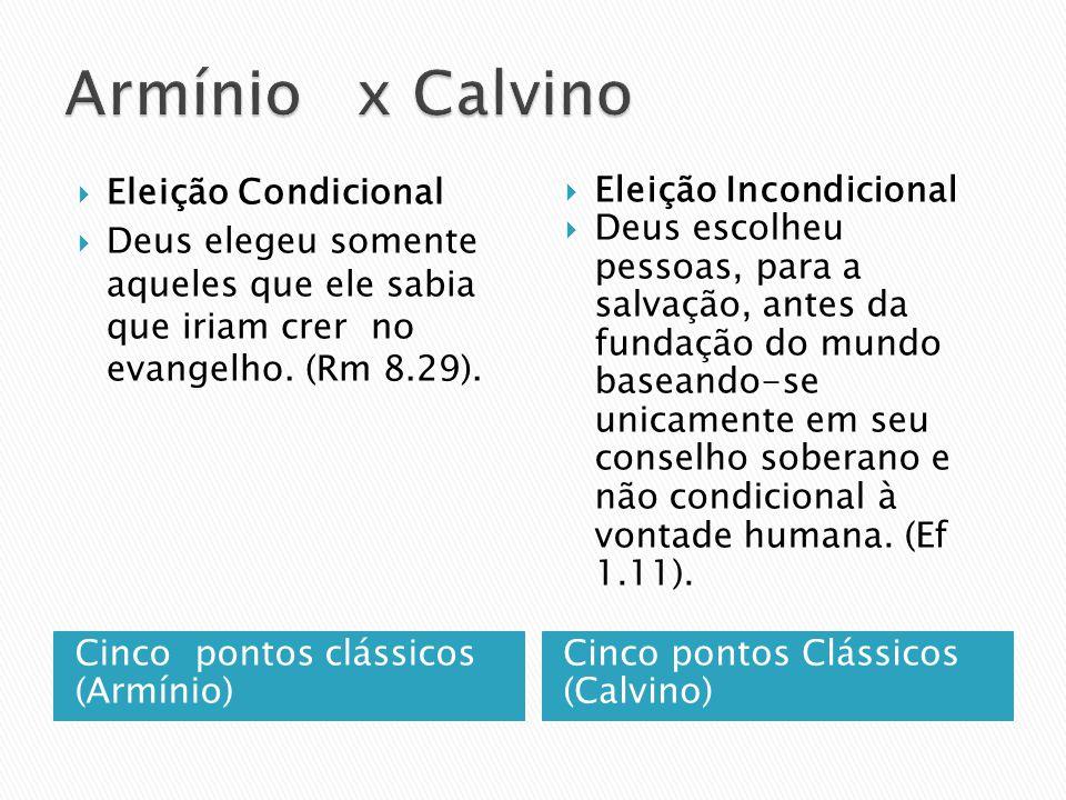 Armínio x Calvino Eleição Condicional