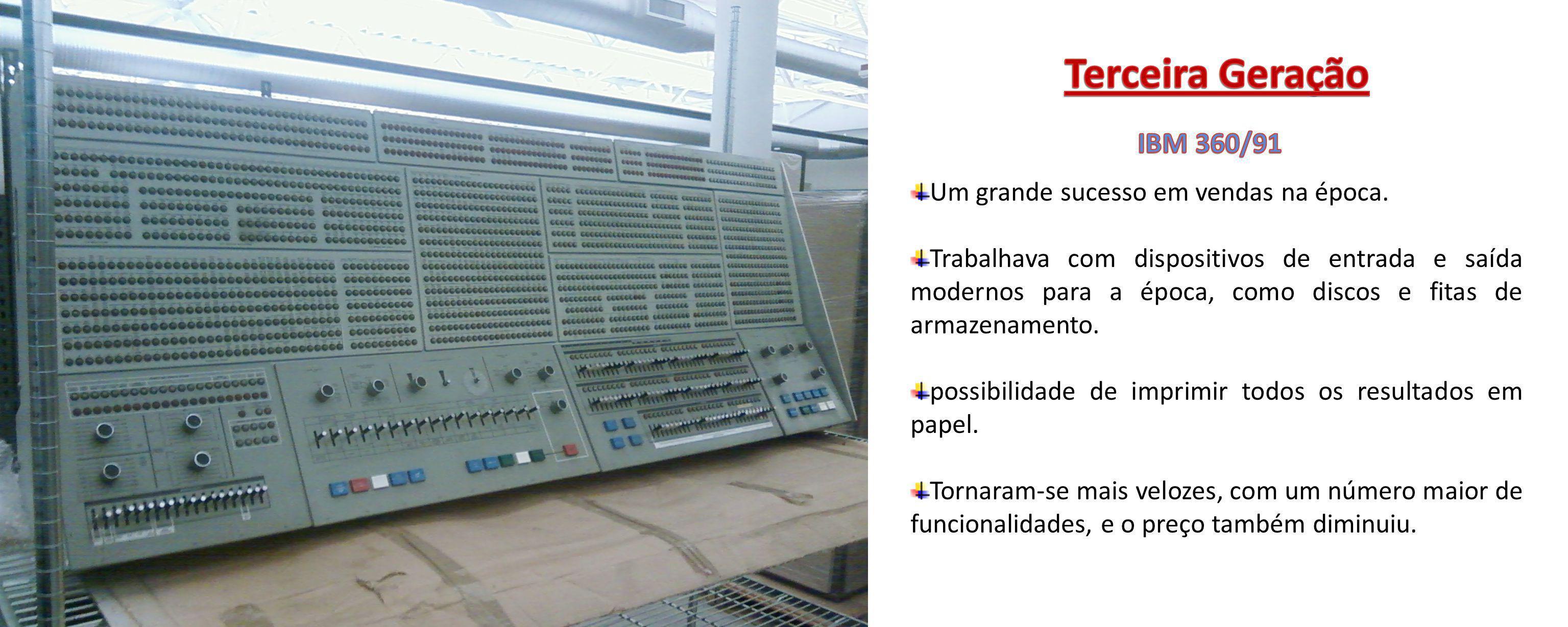 Terceira Geração IBM 360/91 Um grande sucesso em vendas na época.