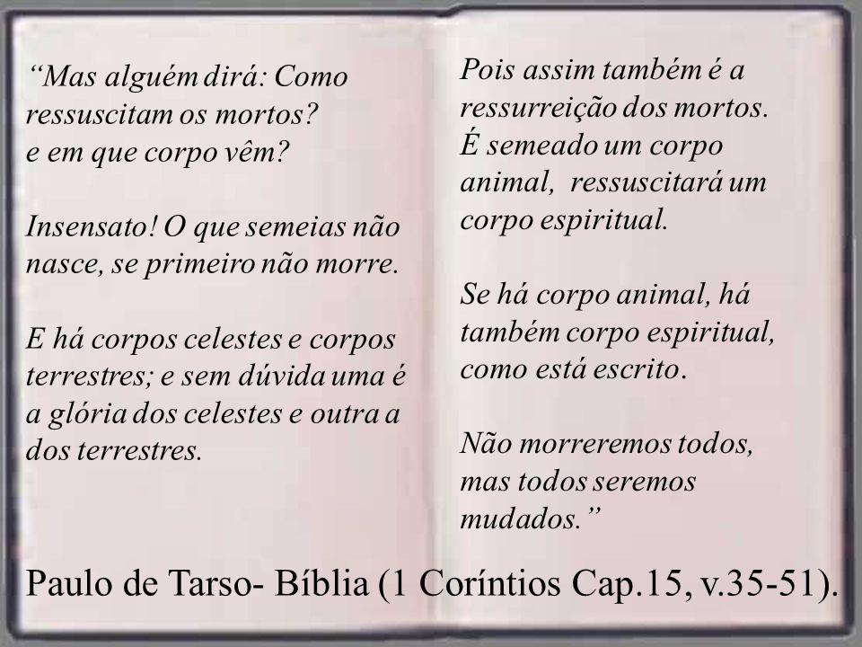 Paulo de Tarso- Bíblia (1 Coríntios Cap.15, v.35-51).