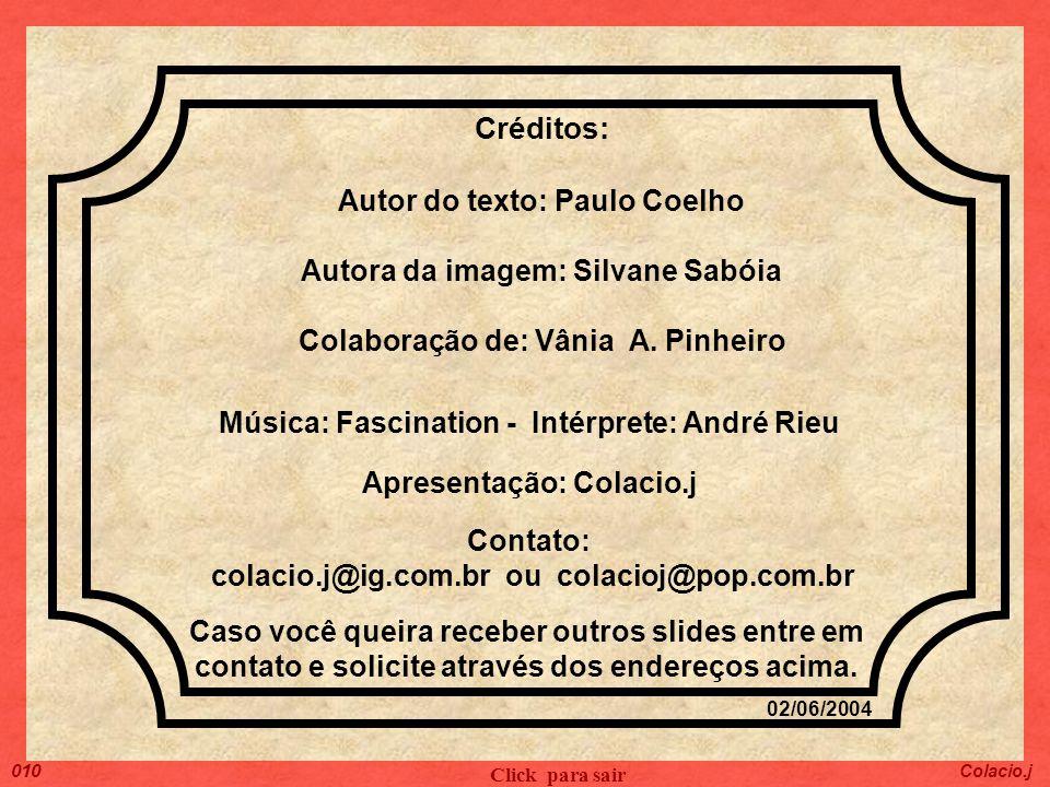 Créditos: Autor do texto: Paulo Coelho