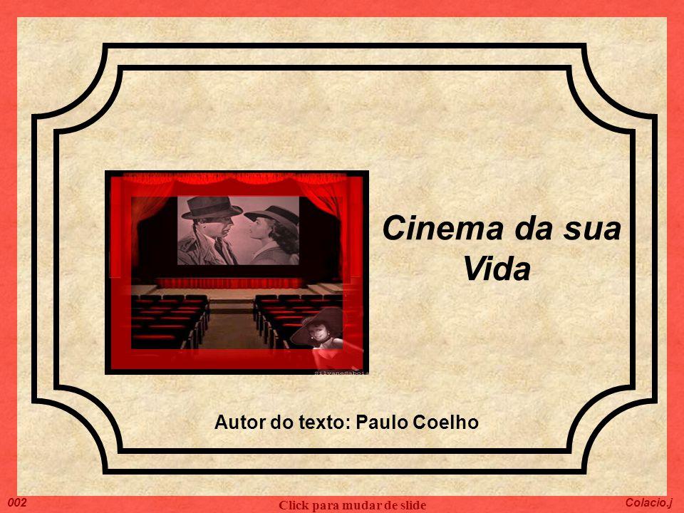 Autor do texto: Paulo Coelho