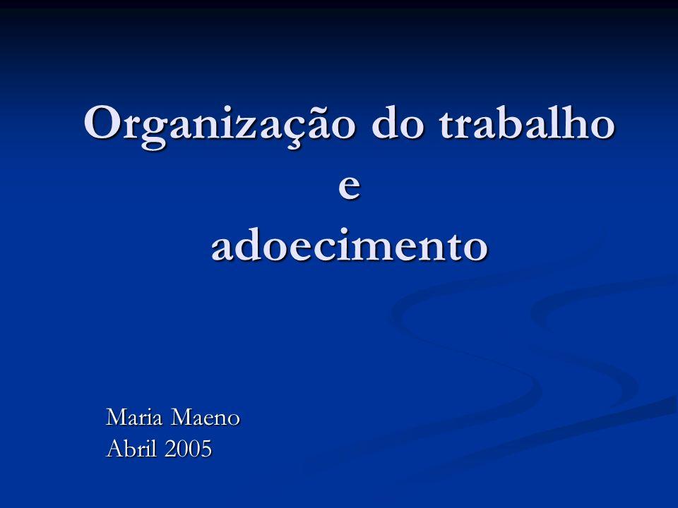 Organização do trabalho e adoecimento