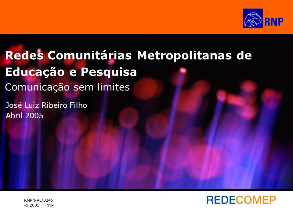 Redes Comunitárias Metropolitanas de Educação e Pesquisa Comunicação sem limites