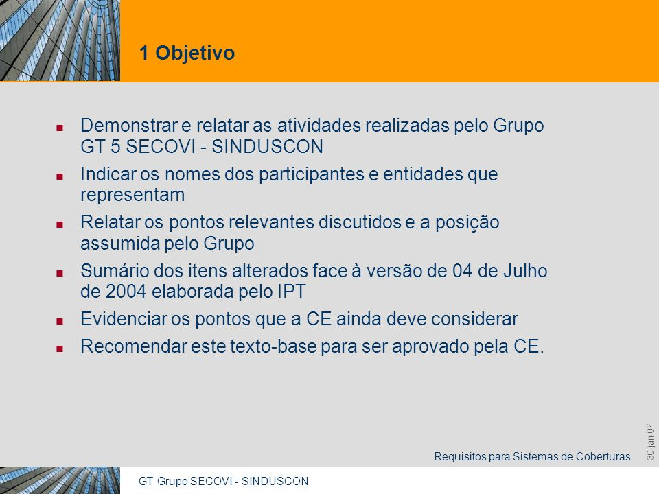 1 Objetivo Demonstrar e relatar as atividades realizadas pelo Grupo GT 5 SECOVI - SINDUSCON.