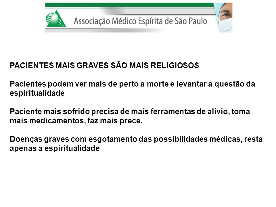 PACIENTES MAIS GRAVES SÃO MAIS RELIGIOSOS