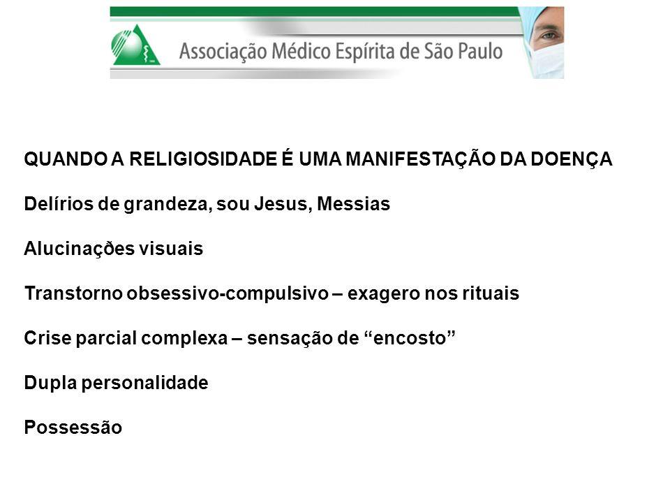 QUANDO A RELIGIOSIDADE É UMA MANIFESTAÇÃO DA DOENÇA