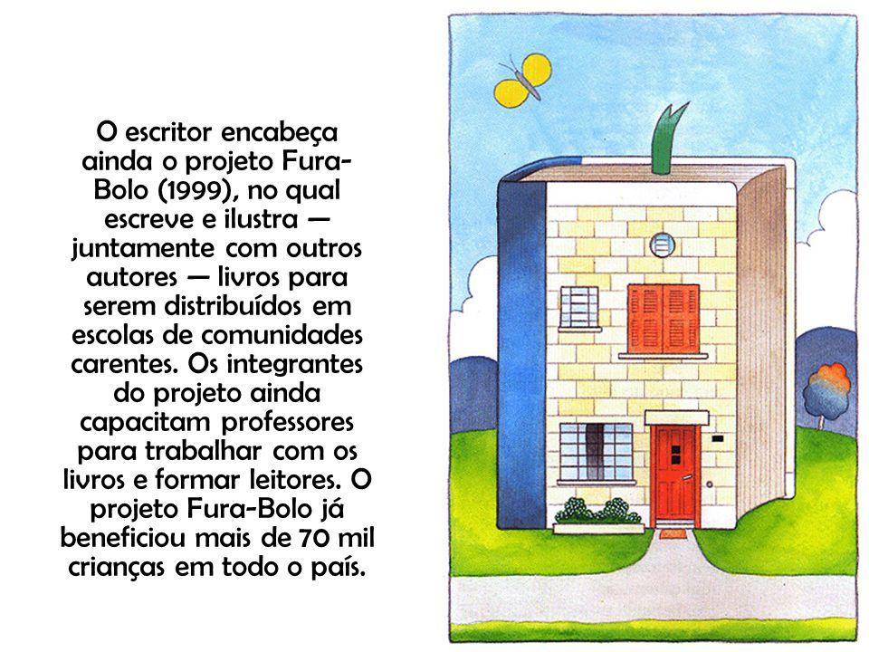 O escritor encabeça ainda o projeto Fura-Bolo (1999), no qual escreve e ilustra — juntamente com outros autores — livros para serem distribuídos em escolas de comunidades carentes.
