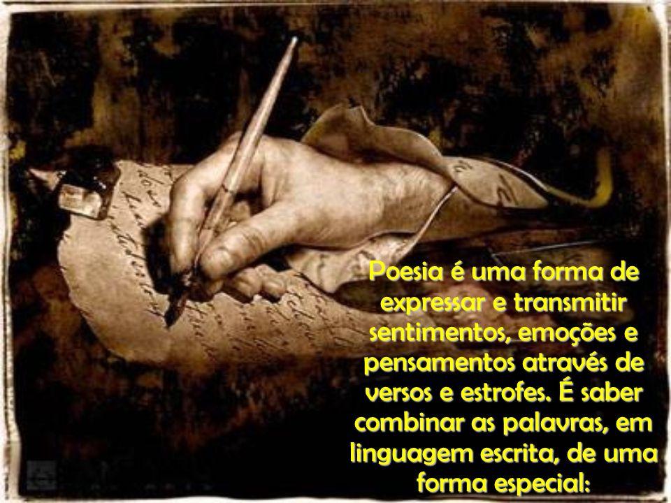 Poesia é uma forma de expressar e transmitir sentimentos, emoções e pensamentos através de versos e estrofes.