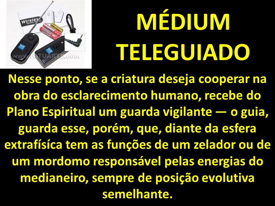MÉDIUM TELEGUIADO