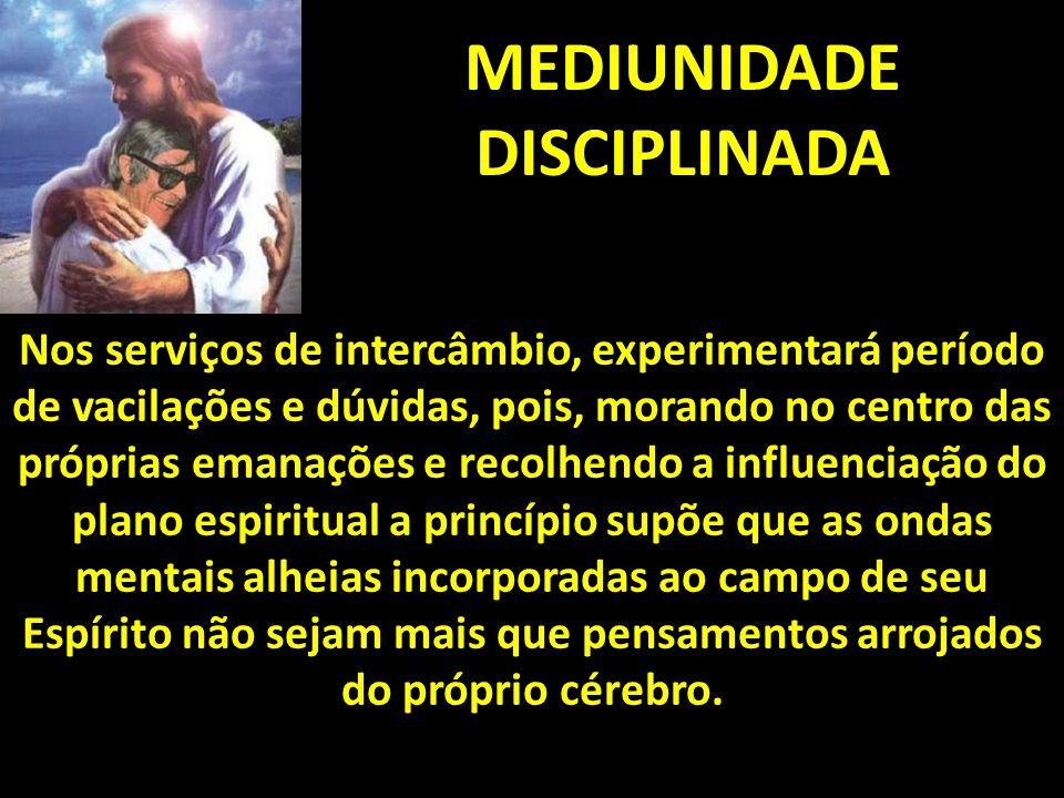 MEDIUNIDADE DISCIPLINADA
