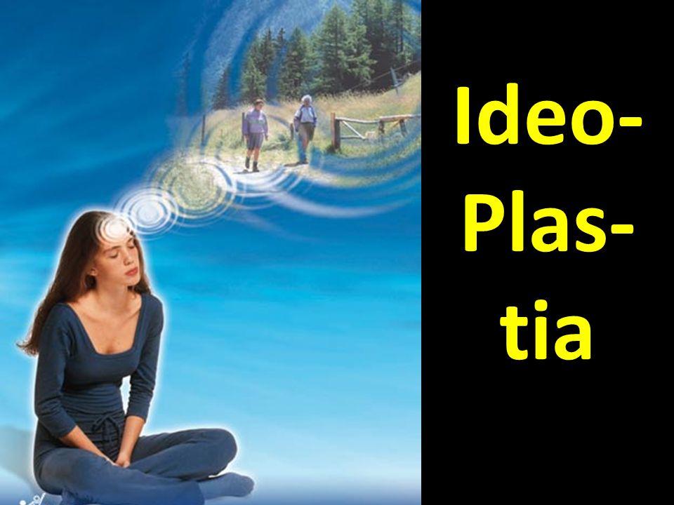 Ideo- Plas-tia