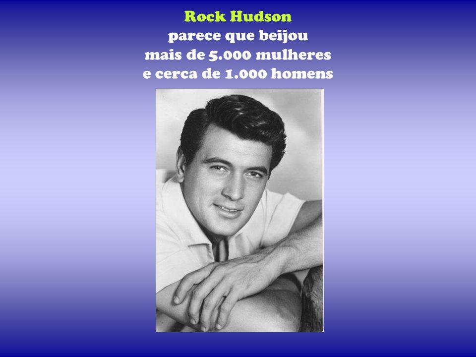 Rock Hudson parece que beijou mais de 5. 000 mulheres e cerca de 1