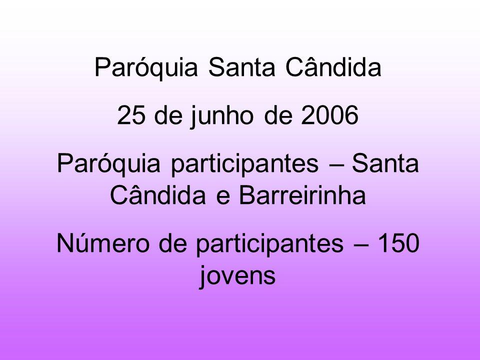 Paróquia Santa Cândida 25 de junho de 2006