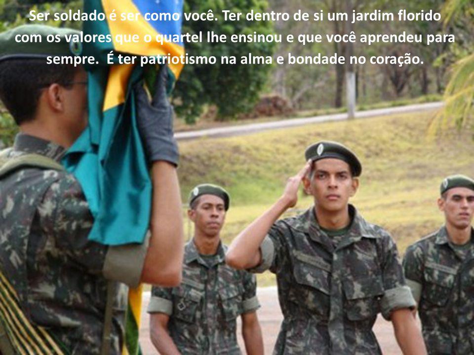 Ser soldado é ser como você