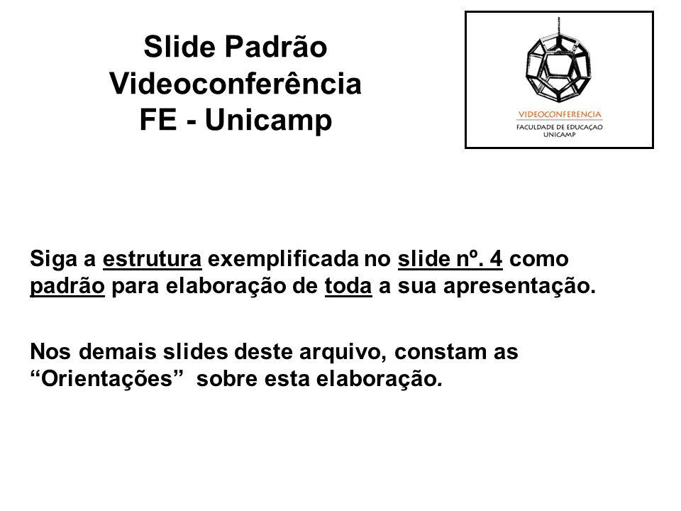 Slide Padrão Videoconferência FE - Unicamp