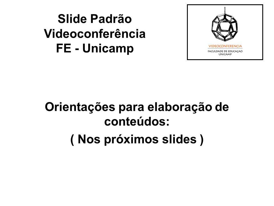 Orientações para elaboração de conteúdos: ( Nos próximos slides )