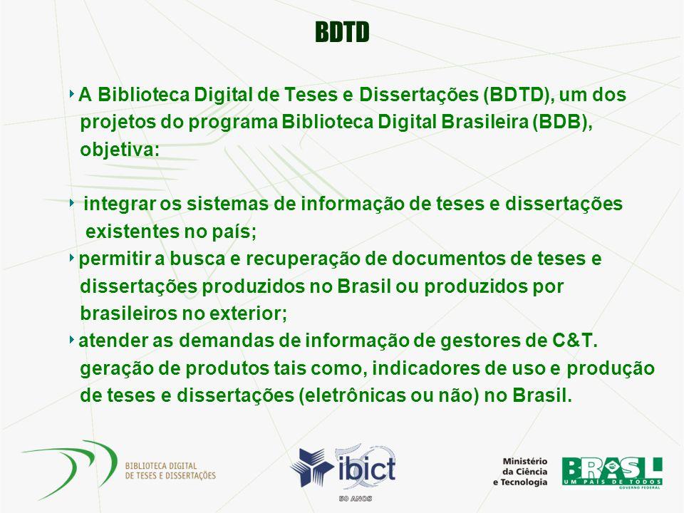 BDTD A Biblioteca Digital de Teses e Dissertações (BDTD), um dos