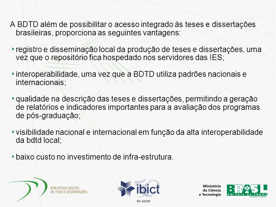 A BDTD além de possibilitar o acesso integrado às teses e dissertações brasileiras, proporciona as seguintes vantagens: