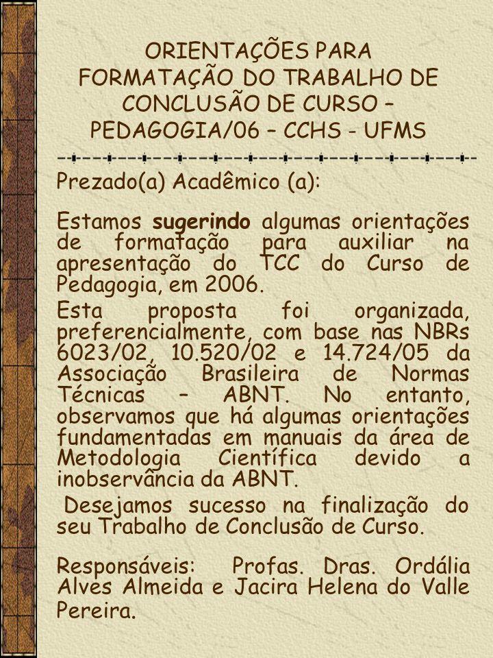ORIENTAÇÕES PARA FORMATAÇÃO DO TRABALHO DE CONCLUSÃO DE CURSO – PEDAGOGIA/06 – CCHS - UFMS