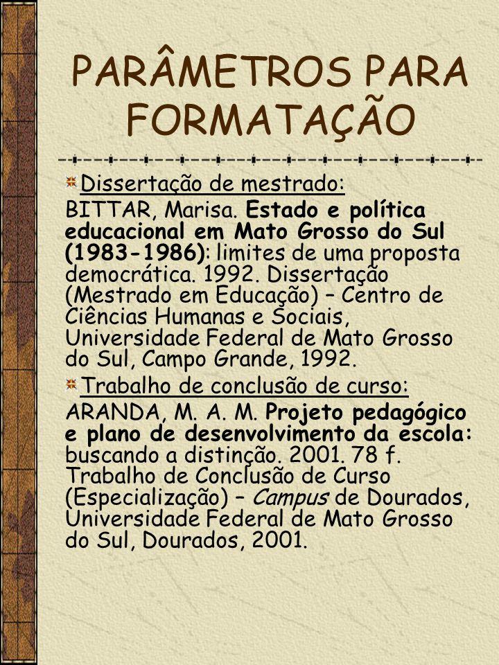 PARÂMETROS PARA FORMATAÇÃO